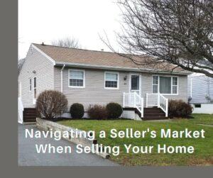 sellersmarket 300x251 Navigating a Sellers Market When Selling Your Homet